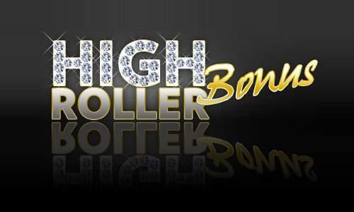high roller bonus play big, win big!
