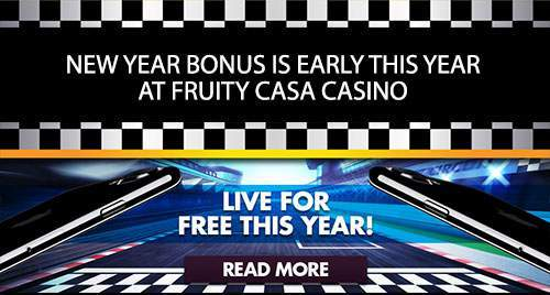 early new year bonus at Fruity casa